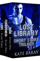 Kate Baray - Lost Library Shorts Collection: Clara & Logan's Trilogy PLUS 2 Bonus Shorts