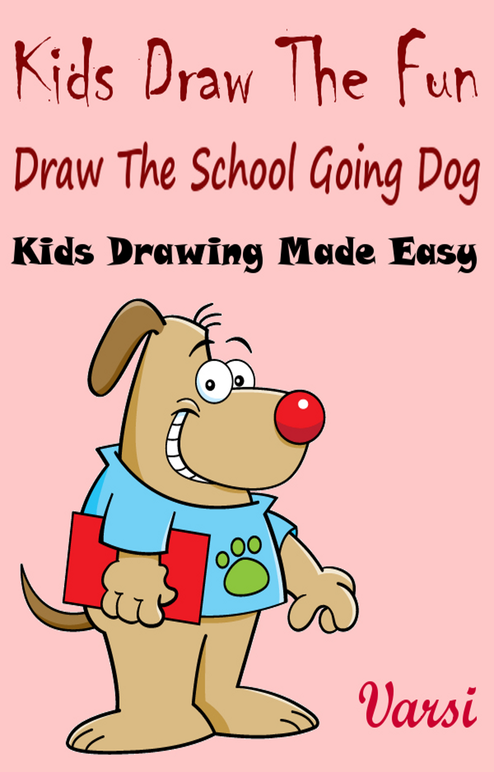 Kids Draw The Fun : Draw The School Going Dog