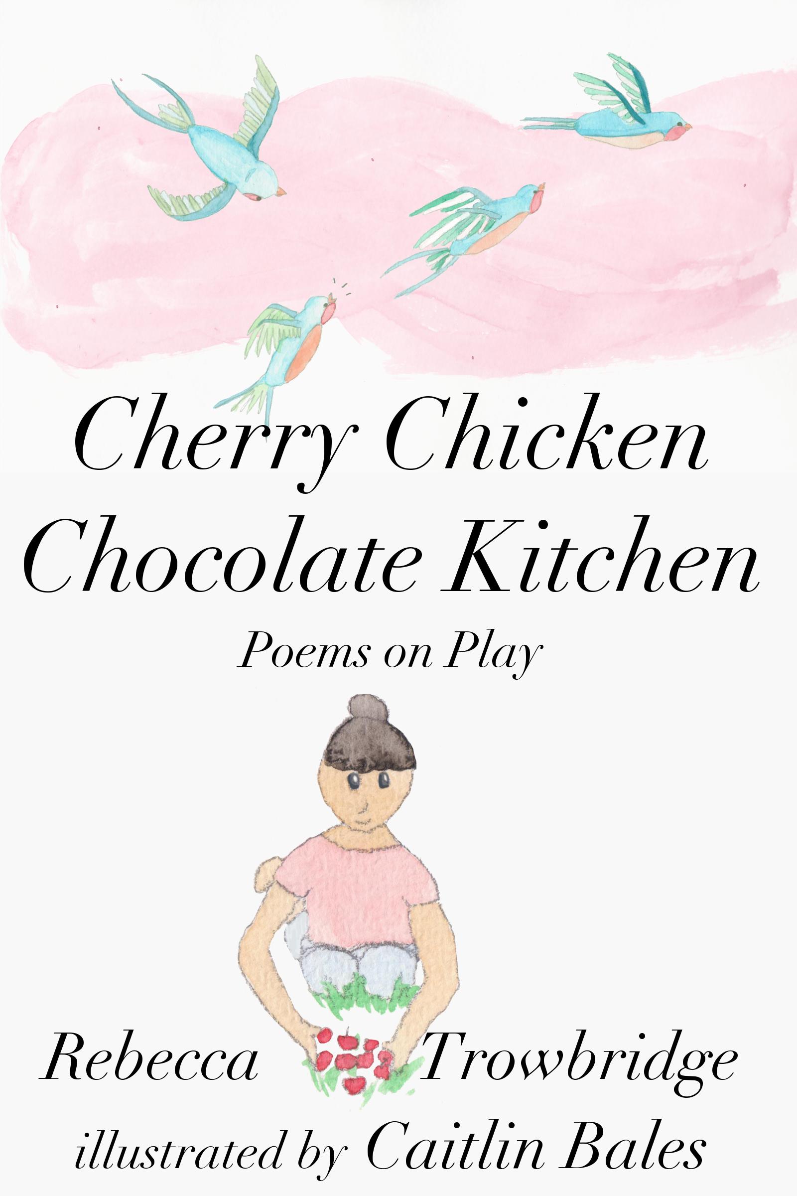 Cherry Chicken Chocolate Kitchen Poems On Play An Ebook By Rebecca Trowbridge