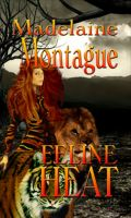 Madelaine Montague - Feline Heat