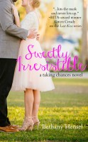 Bethany Hensel - Sweetly Irresistible (A Sexy Tale of Love, Dreams, and Cupcakes)