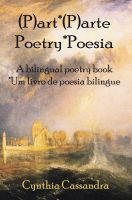 Cynthia Cassandra - (P)art*(P)arte Poetry*Poesia