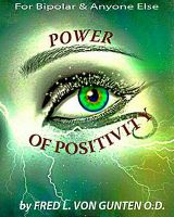 Dr Fred Von Gunten - Power of Positivity