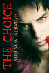 The Choice by Addison Albright