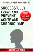 1598 Self-help Whispers to Successfully Treat and Prevent Acute and Chronic Lyme by Nicholas Mag