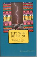 Richard Davidson - Thy Will Be Done: The Lord's Prayer Mystery Series Volume IV