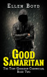 Good Samaritan—The Toby Garrison Chronicles, Book Two by Ellen Boyd