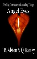 Brandon Alston - Angel Eyes (Final Book, The Forever Trilogy)