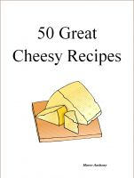 Marco Anthony - 50 Great Cheesy Recipes