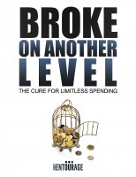 Secret Entourage - Broke On Another Level - The Cure For Limitless Spending