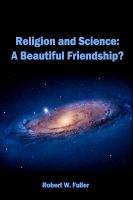 Cover for 'Religion and Science: A Beautiful Friendship?'