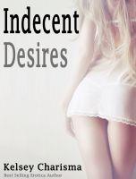 Kelsey Charisma - Indecent Desires