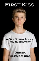 Derek Clendening - First Kiss: A Gay Young Adult Romance Story