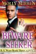 Beware the Seeker (B. E. Ware Book Three) by Molly Mirren