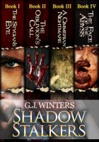 G. J. Winters - Shadow Stalkers: The Complete Book
