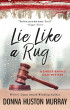 Lie Like A Rug by Donna Huston Murray
