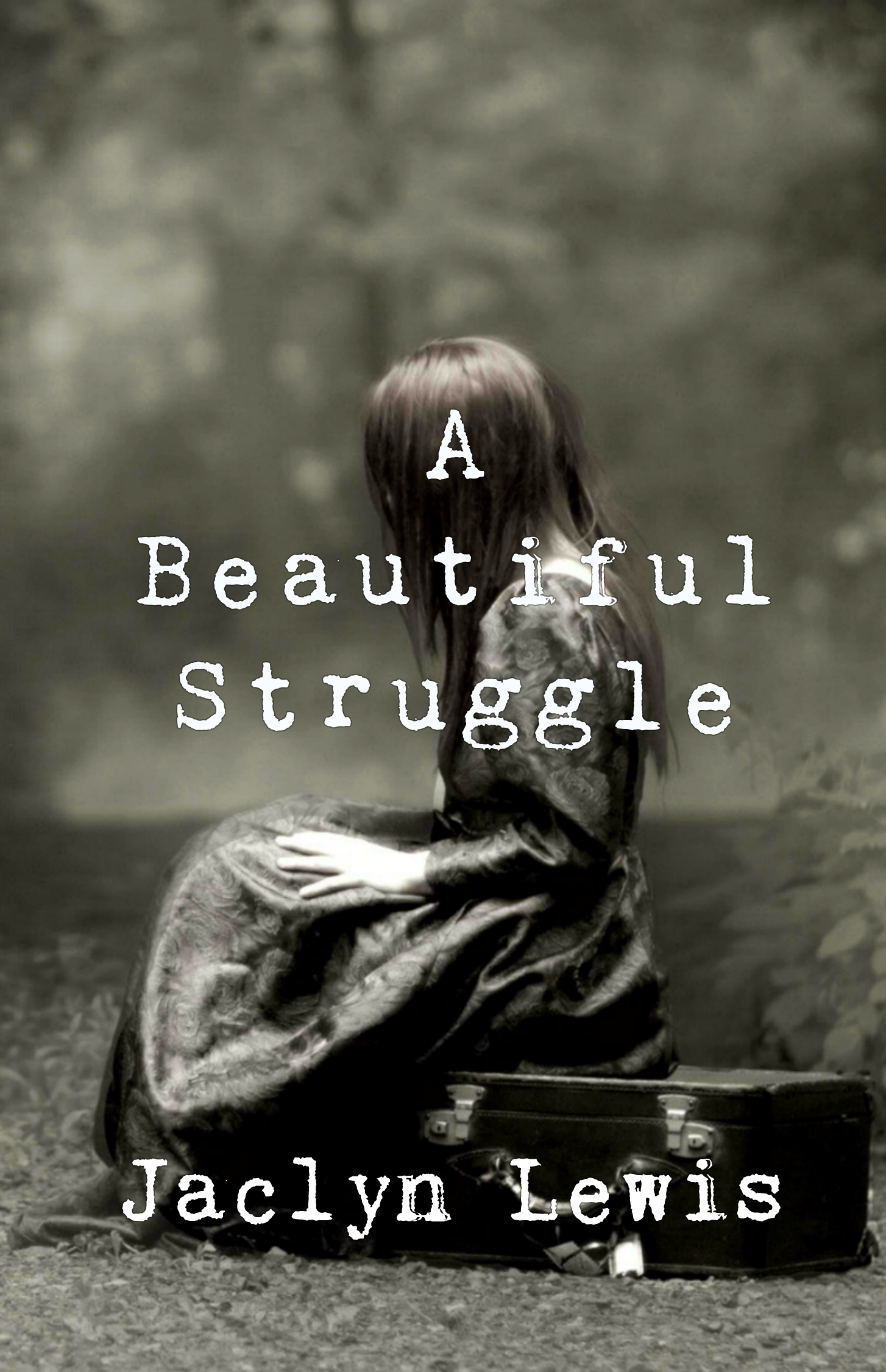 A Beautiful Struggle By Jaclyn Lewis