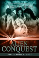 Tracy St. John - Alien Conquest