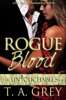 T. A. Grey - Rogue Blood (The Untouchables #4)