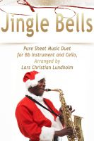 Pure Sheet Music - Jingle Bells Pure Sheet Music Duet for Bb Instrument and Cello, Arranged by Lars Christian Lundholm