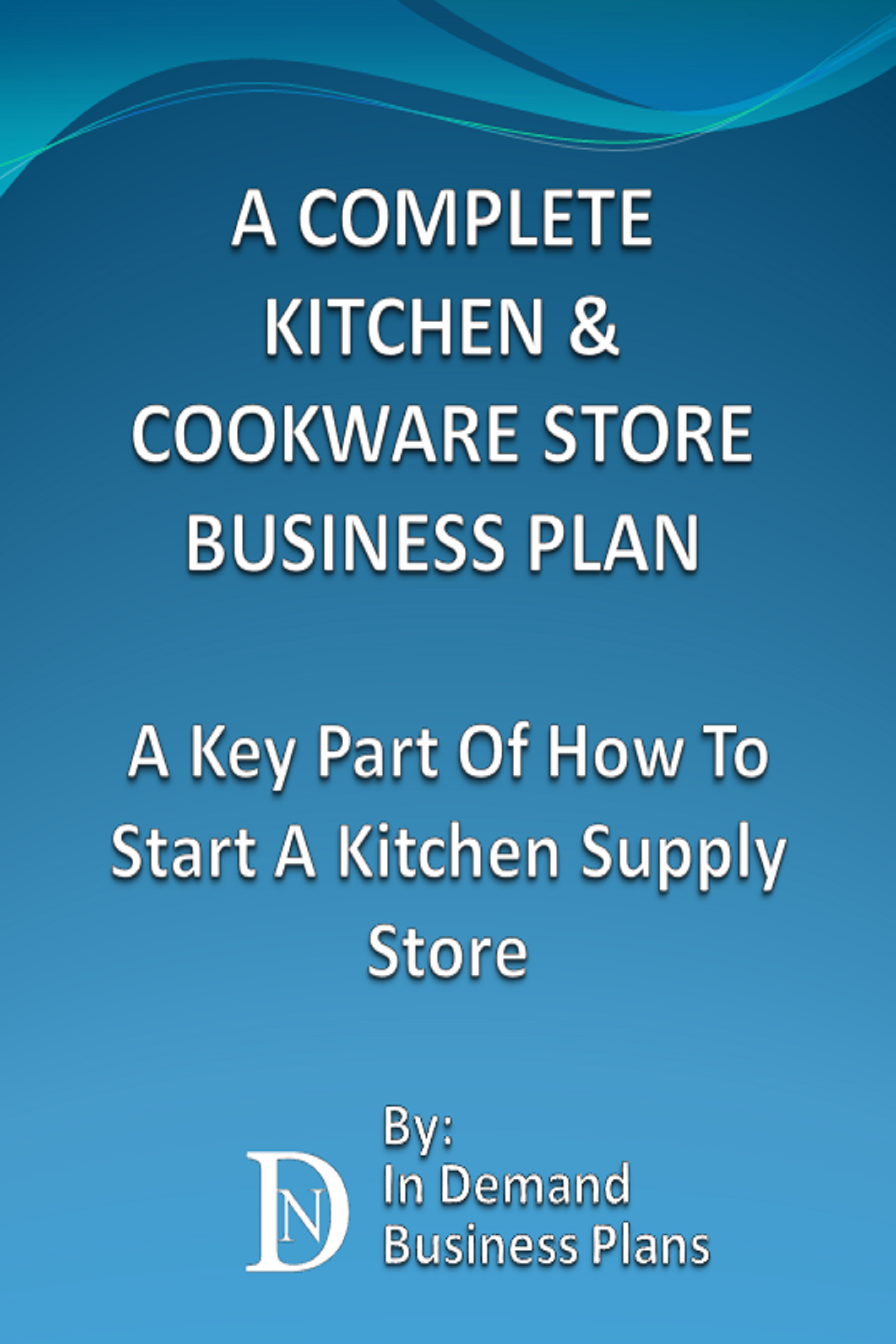 smashwords a complete kitchen cookware store business plan a