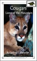 Caitlind L. Alexander - Cougars: Lions of the Mountain: Educational Version