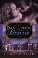 Julia Templeton - Dangerous Desires