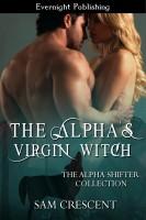 Sam Crescent - The Alpha's Virgin Witch
