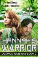 S.E. Smith - Hannah's Warrior: Cosmos' Gateway Book 2
