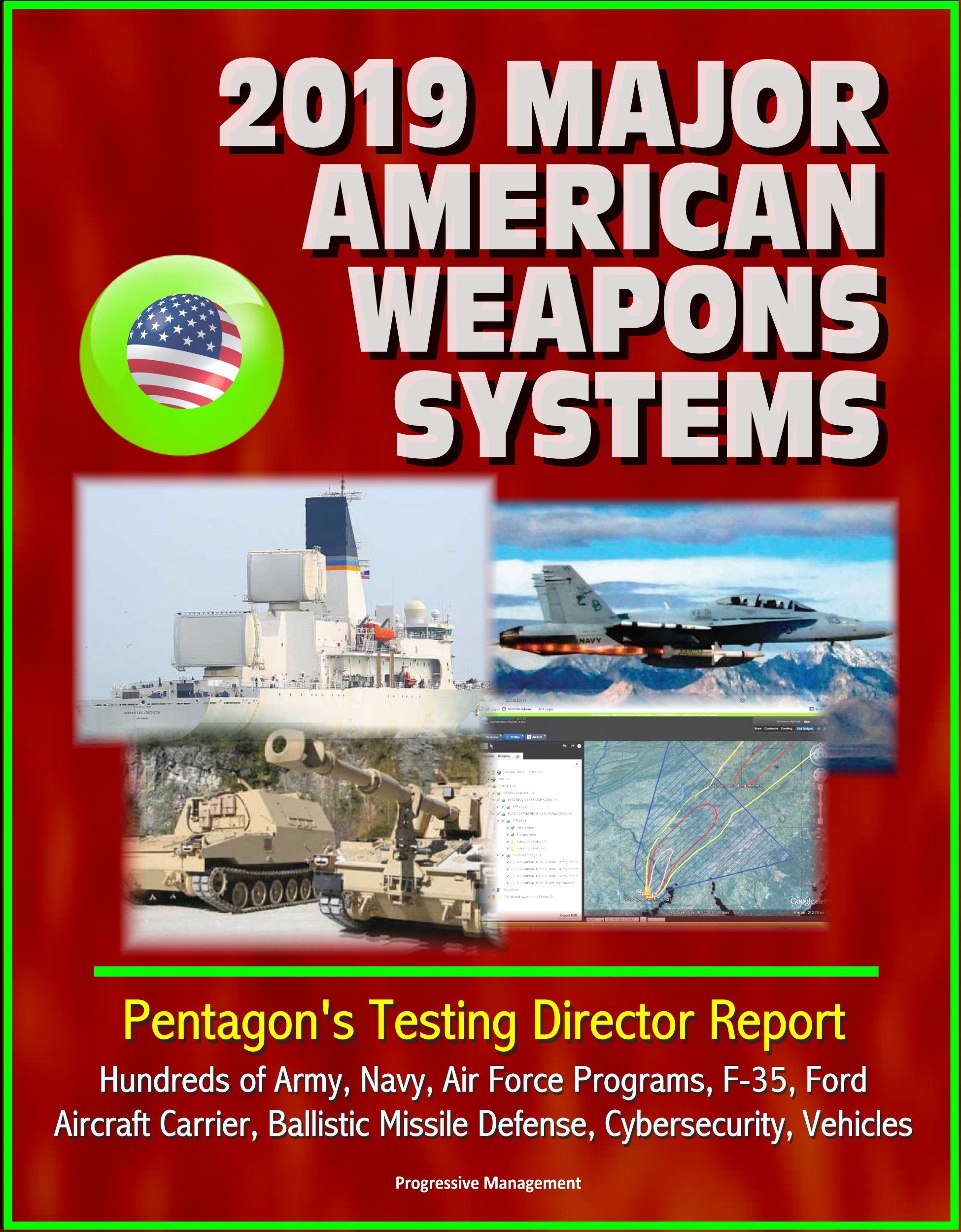 2019 Major American Weapons Systems: Pentagon's Testing Director Report -  Hundreds of Army, Navy, Air Force Programs, F-35, Ford Aircraft Carrier,