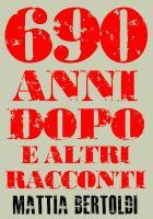 690 anni dopo e altri racconti