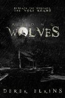 Derek Elkins - Among Wolves