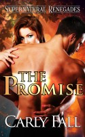 Carly Fall - The Promise (A Supernatural Renegades Novella)