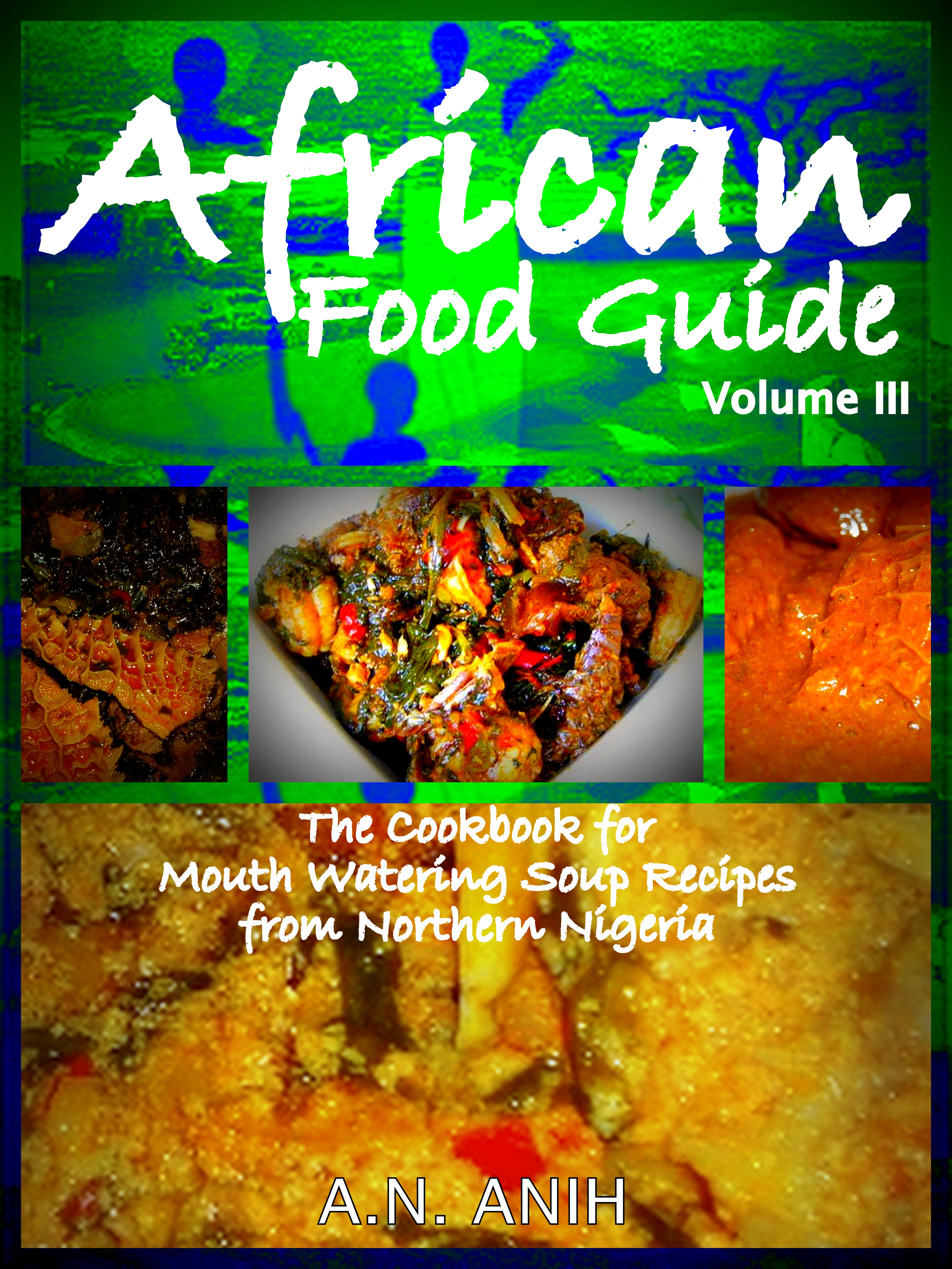 Smashwords african food guide the cookbook for mouth watering readers forumfinder Images