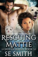 S.E. Smith - Rescuing Mattie: Lords of Kassis Book 3.1