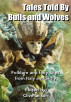 Tales Told by Bulls and Wolves by Clive Gilson