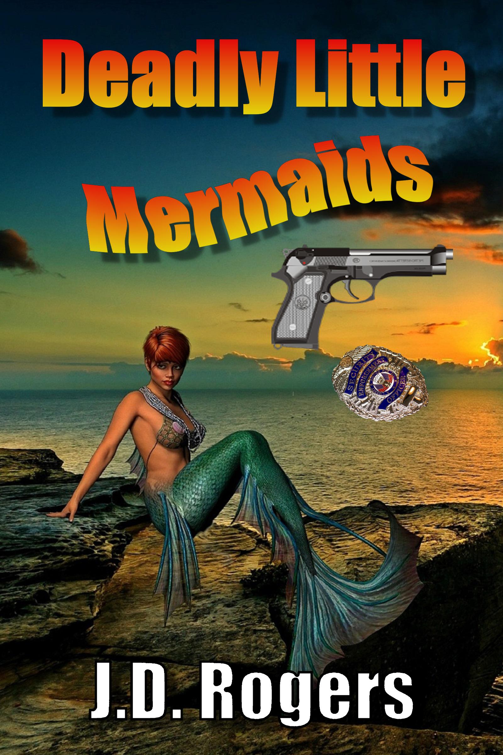 Deadly Little Mermaids By Jd Rogers
