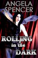 Rolling in the Dark