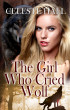 The Girl Who Cried Wolf by Celeste Hall