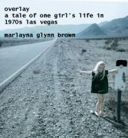 Cover for 'Overlay - A Tale of One Girl's Life in 1970s Las Vegas'