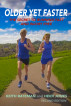 Older Yet Faster: The Secret to Running Fast and Injury Free by Older Yet Faster Publications Pty Ltd