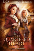 The Quartered Heart by E. Catherine Tobler