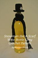 Kimber Shook - Snowman Hat & Scarf Wine Bottle Cozy Crochet Pattern