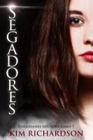 Kim Richardson - Segadores (Guardianes Del Alma Libro 7)