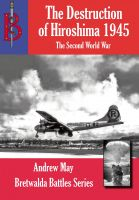 Andrew May - The Destruction of Hiroshima 1945