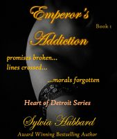 Cover for 'Emperor's Addiction: Heart of Detroit Series'