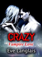 Eve Langlais - Crazy (Vampire Love)