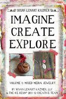 Cover for 'Imagine Create Explore Volume 1: Mixed Media Jewelry'