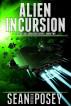 Alien Incursion by Sean Patrick Posey