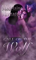 Madelaine Montague - Call Of The Wolf